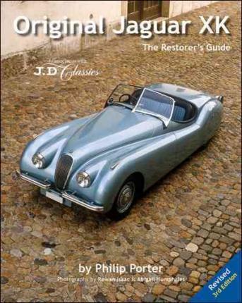 Original Jaguar XK: The Restorers Guide