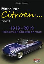 Monsieur Citroën: 100 ans de Citroën en vrac Vol10