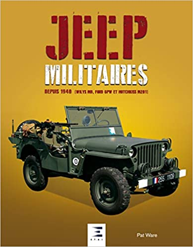 Jeep militaires depuis 1940(ford,willys,hotchkiss)