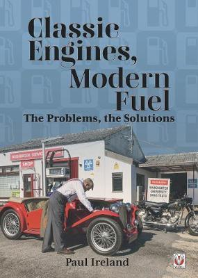 Classic Engines, Modern Fuel - Problems, Solutions