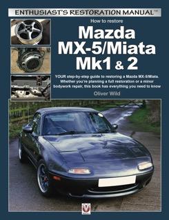 Mazda MX-5/Miata Mk1 & 2: Enthusiasts Restoration
