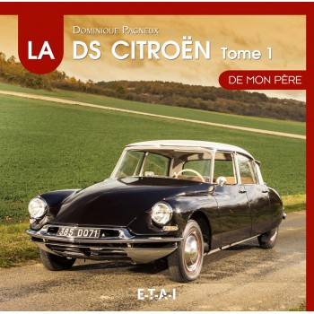 La Citroën DS de Mon Père 1955-1967 (Vol.1)