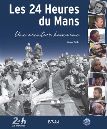Les 24 heures du Mans, une aventure humaine