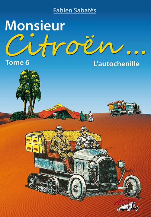 Monsieur Citroën: L'autochenille - Volume 6