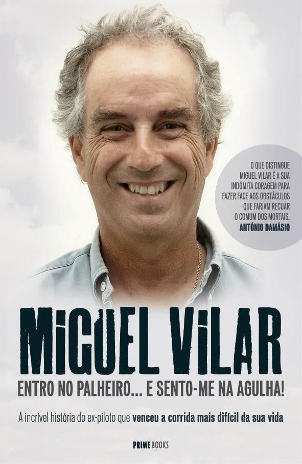 Miguel Vilar: Entro no Palheiro/sento-me na agulha