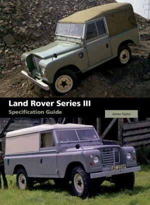 Land Rover Series III Specification Guide 1971-85