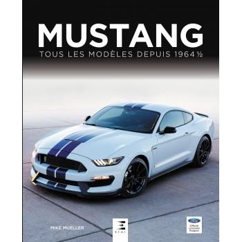 Mustang: Tous les modèles depuis 1964 1/2