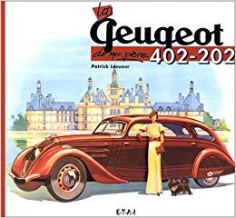 La Peugeot 402 e 202 de Mon Père