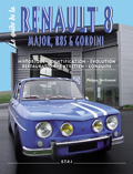 La Guide de la Renault 8 Major, R8 et Gordini