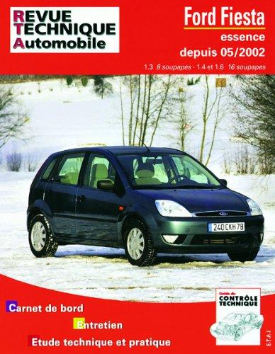 Ford Fiesta 1.3,1.4,1.6 depuis 05/2002 (RTA671)