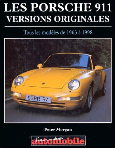 Les Porsche 911: Versions originales 1963-98