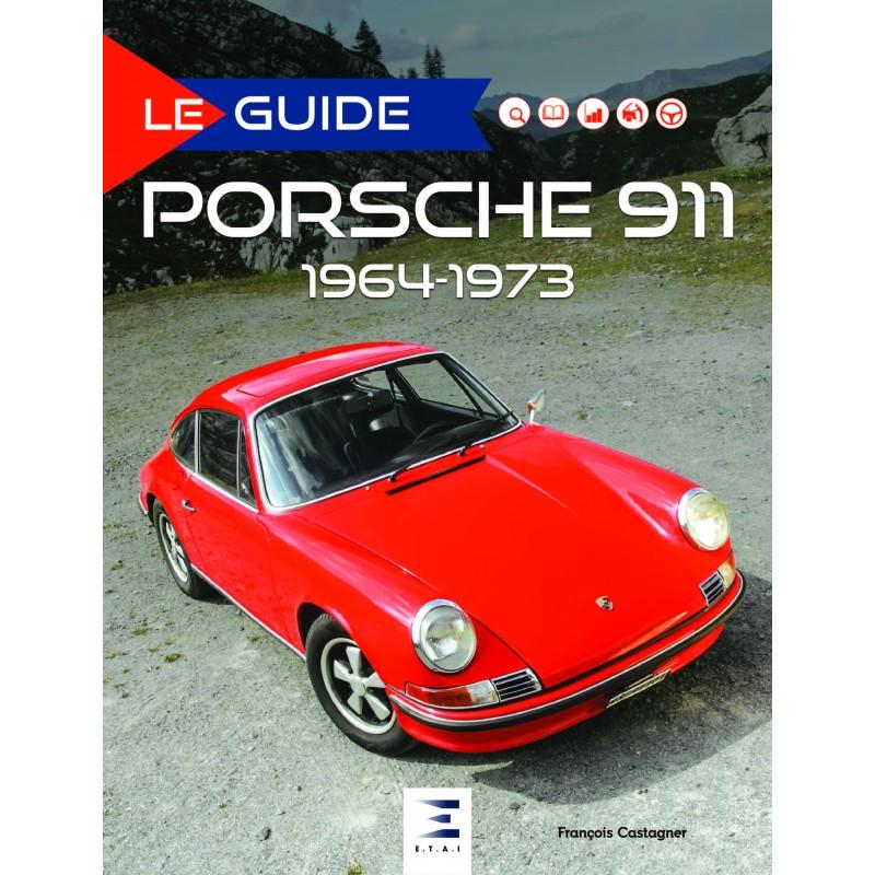 Le guide de la Porsche 911 1964-73
