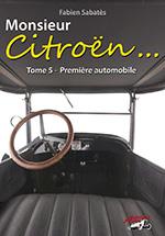 Monsieur Citroën: Premiere automobile - Volume 5