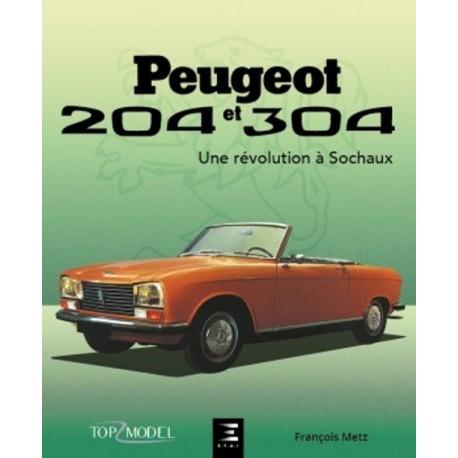 Peugeot 204 ET 304: Une Revolution a Sochaux