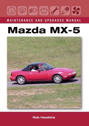 Mazda MX-5 - Maintenance & Upgrades Manual