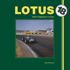 Lotus 18 - Colin Chapman's U-turn