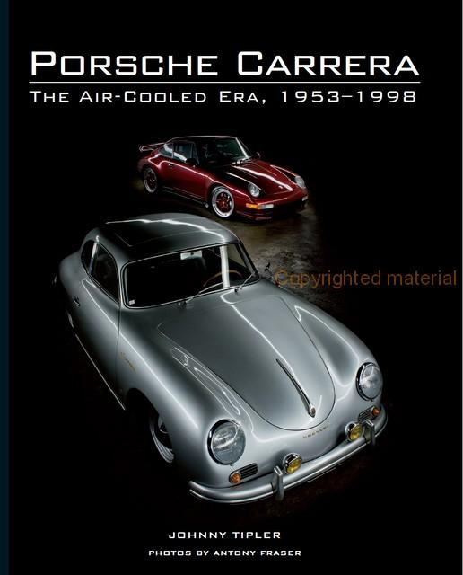 Porsche Carrera - The air-coolled Era 1953-1998