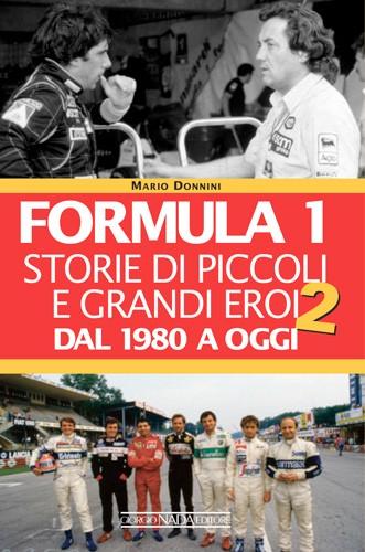 Formula 1: Storie di piccoli e grandi eroi (Vol 2)