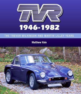TVR 1946-82: Trevor Wilkinson, Martin Lilley Years