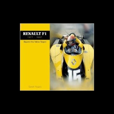 F1 Renault 1977-1997: Beyond the Yellow Teapot