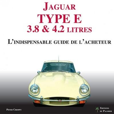 Jaguar Type E 3.8 & 4.2: l'indispensable guide
