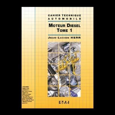 Moteur Diesel : Tome 1