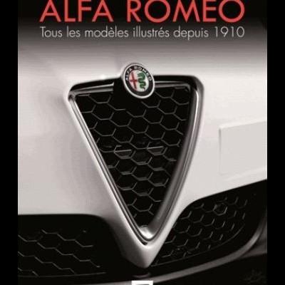 Alfa Romeo: Tous les modeles depuis 1910 (2º ED)