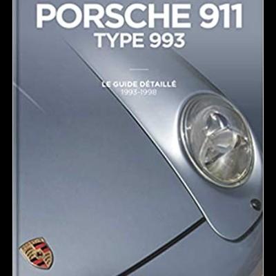 Porsche 911 Type 993 Guide detaille 93-1998