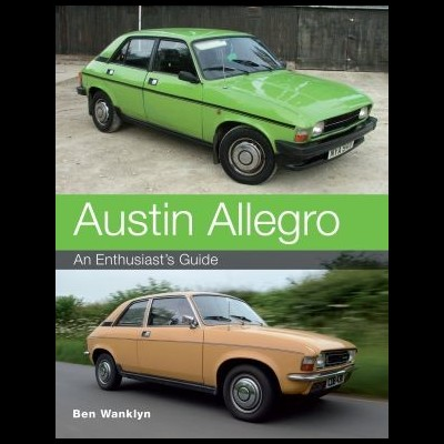 Austin Allegro - An Enthusiast's Guide