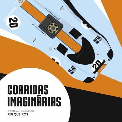 Corridas Imaginárias - A arte automóvel de Rui Queirós
