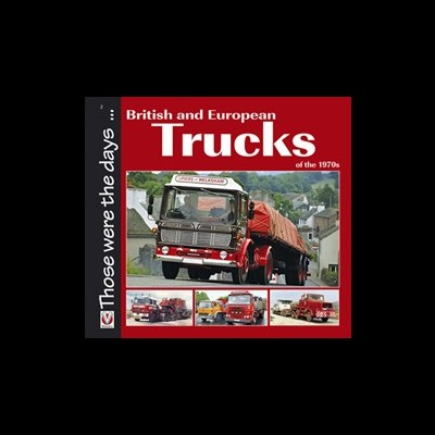 British and European Trucks of the 70's
