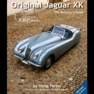 Original Jaguar XK: The Restorers Guide