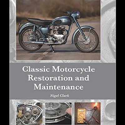 Classic Motorcycle Restoration & Maintenance