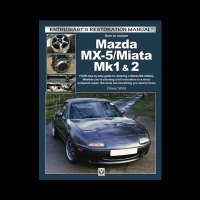 Mazda MX-5/Miata Mk1 & 2: Enthusiasts Restoration