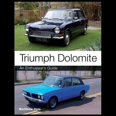 Triumph Dolomite - An Enthusiast's Guide