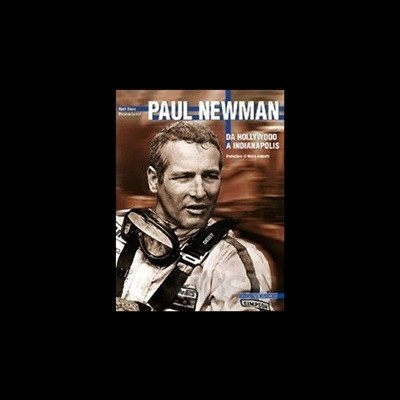 Paul Newman: Da Hollywood a Indianapolis