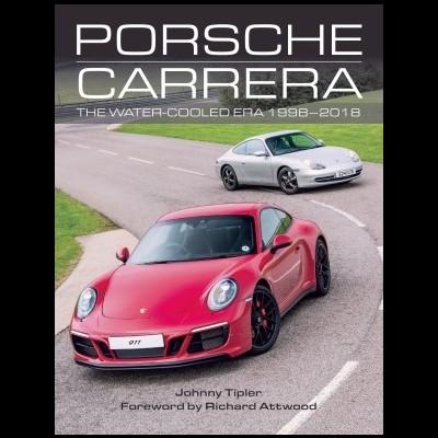 Porsche Carrera - The water-coolled Era 1998-2018