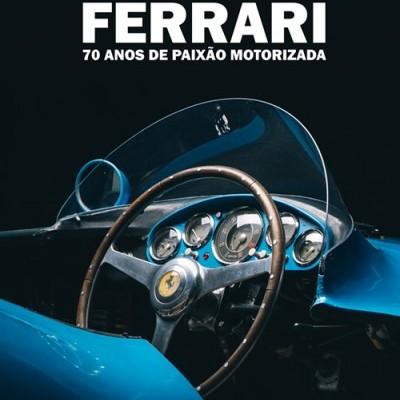 Ferrari: 70 anos de Paixão Motorizada