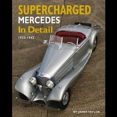 Supercharged Mercedes in Detail: 1923-42