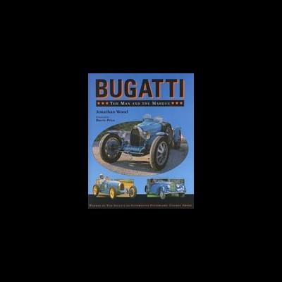 Bugatti - The Man and the Marque