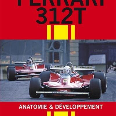 Ferrari 312T - Anatomie & développement