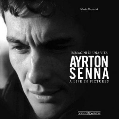 Ayrton Senna:Immagini Di Una Vita/Life In Pictures