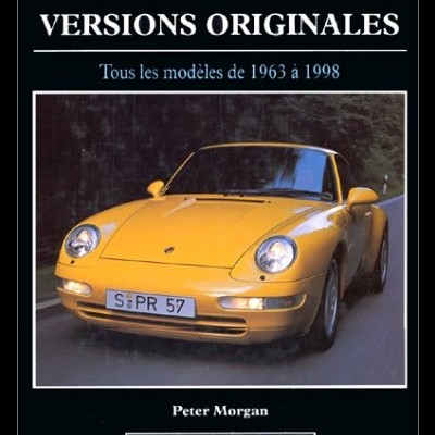 Les Porsche 911: Versions originales 1963-98