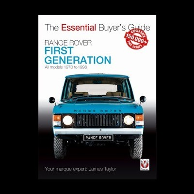 Range Rover 1st Gener. 1970-1996 Ess. Buyer Guide