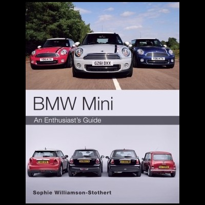 BMW Mini - An enthusiast's Guide