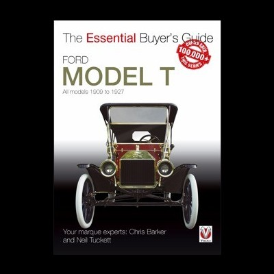 Ford Model T: All models 1909-1927 E. Buyers Guide