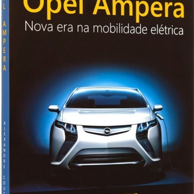 Opel Ampera: Nova Era na Mobilidade Electrica