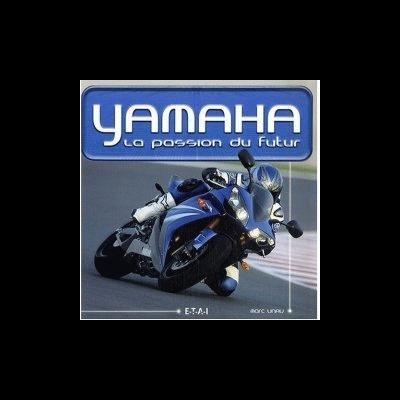Yamaha: la passion du futur