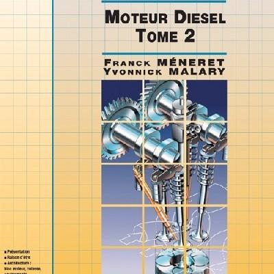 Moteur Diesel : Tome 2