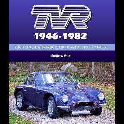 TVR 1946-82: Trevor Wilkinson, Martin Lilley Years